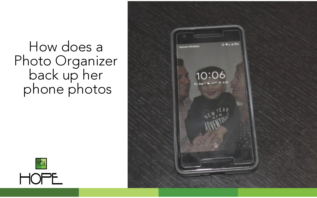 How does a Photo Organizer back up all of her phone photos?