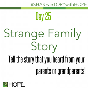 Share a Story about a strange family story