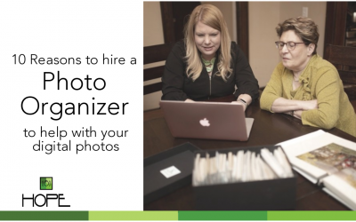10 reasons to hire a Photo Organizer to help with your digital collection